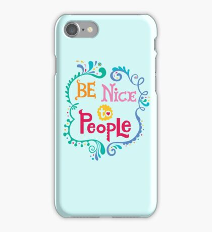 Be Nice To People iPhone Case/Skin