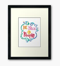 Be Nice To People Framed Print