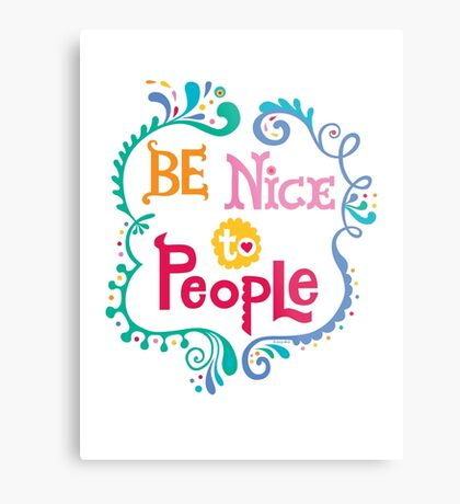Be Nice To People Metal Print