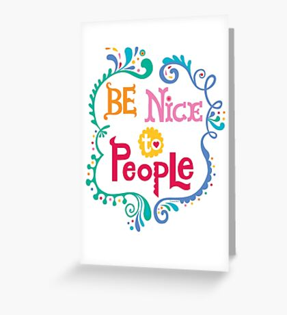 Be Nice To People Greeting Card