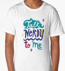 Talk Nerdy To Me Long T-Shirt