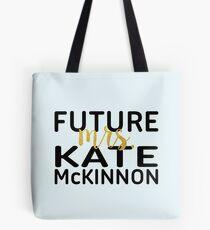 Future Mrs. Kate McKinnon Tote Bag