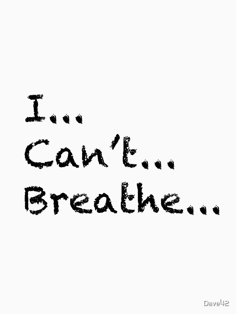 I Can't Breathe | Unisex T-Shirt