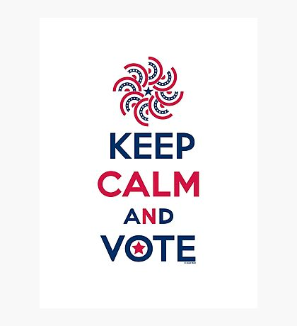 Keep Calm and Vote  Photographic Print