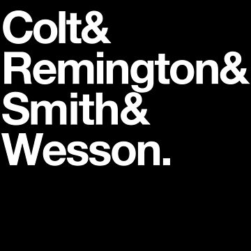 Colt & Remington & Smith & Wesson. by BrettHole