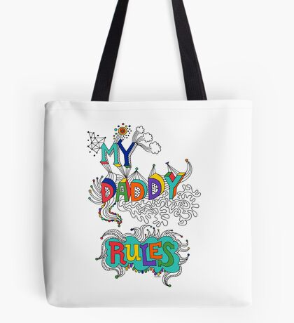 My Daddy RulesFather's Day T shirt.  Tote Bag