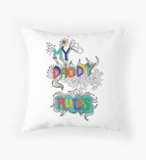 My Daddy RulesFather's Day T shirt.  Throw Pillow