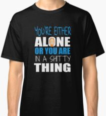 Shitty Thing Classic T-Shirt