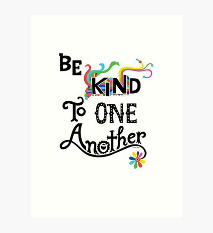Be Kind To One Another Art Print