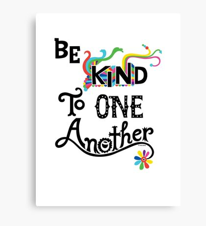 Be Kind To One Another Canvas Print