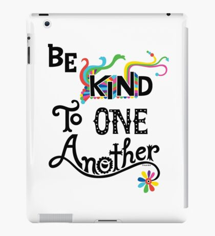Be Kind To One Another iPad Case/Skin