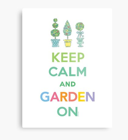 Keep Calm and Garden On  Metal Print