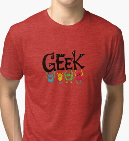 Geek Monsters Tri-blend T-Shirt