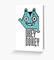 Okey Dokey Monster Greeting Card