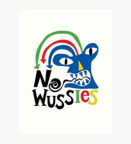 No Wussies Art Print