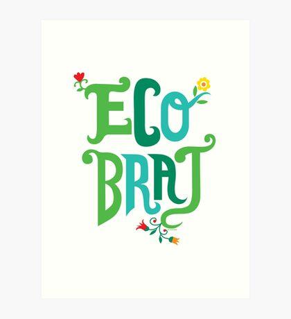 Eco Brat Art Print
