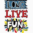 Long Live Fun by Andi Bird