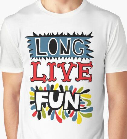 Long Live Fun Graphic T-Shirt
