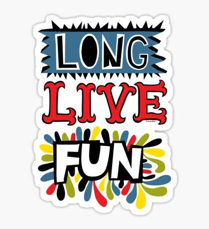 Long Live Fun Sticker