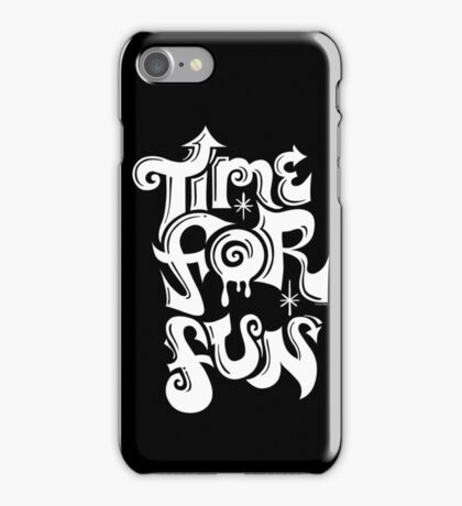 Time for fun - on darks iPhone Case/Skin