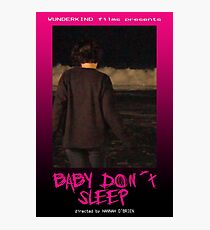"""Baby Don't Sleep"" Poster Photographic Print"