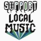 Support Local Music by Andi Bird