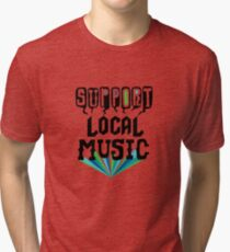 Support Local Music Tri-blend T-Shirt