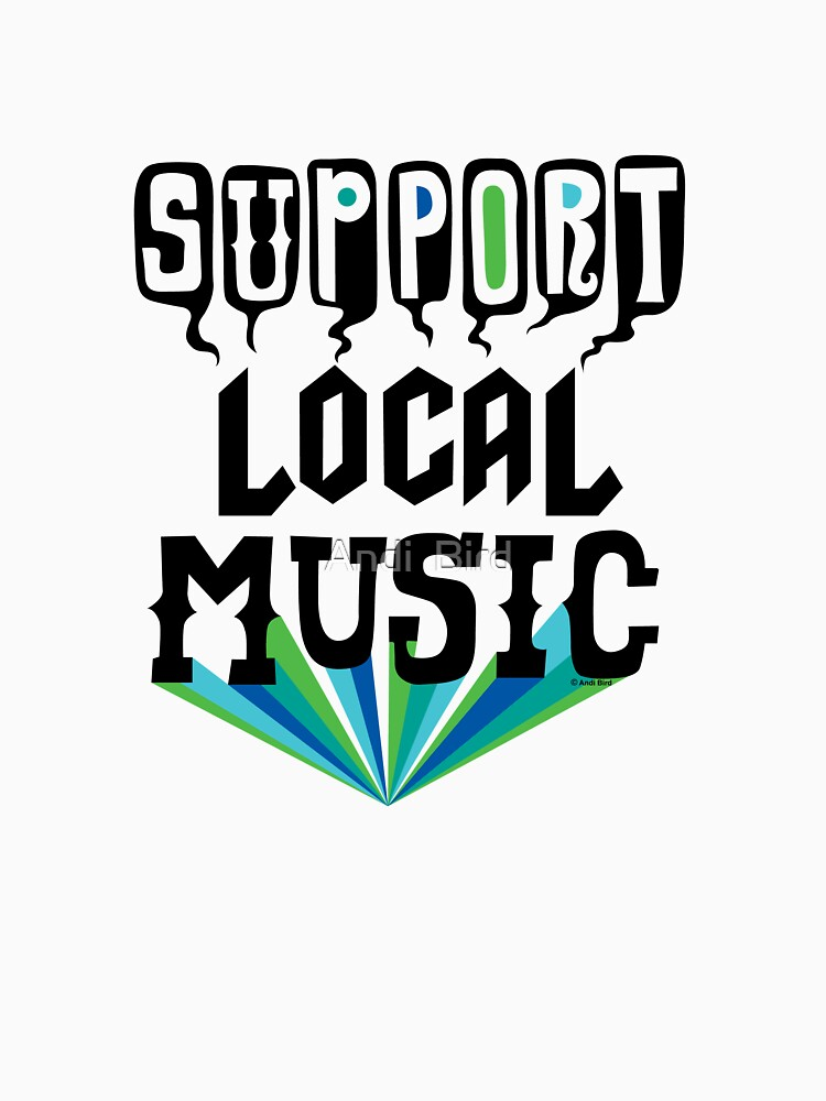 Support Local Music by andibird