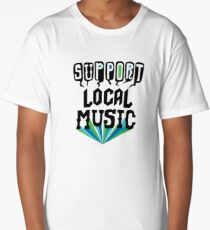 Support Local Music Long T-Shirt