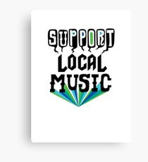 Support Local Music Canvas Print