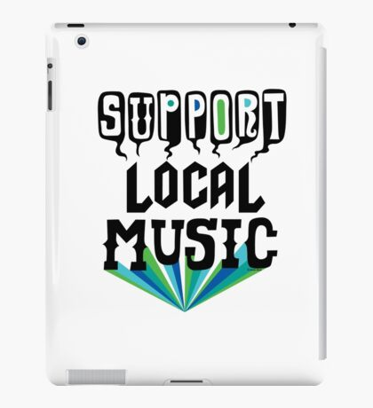 Support Local Music iPad Case/Skin