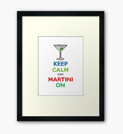 Keep Calm and Martini On Framed Print