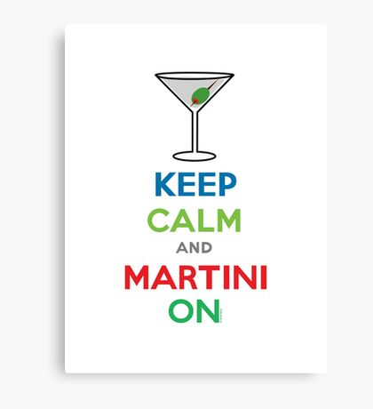 Keep Calm and Martini On Canvas Print
