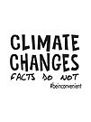 Climate Changes - Facts Do Not. Be Inconvenient by jitterfly