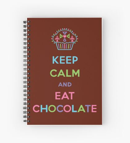Keep Calm and Eat Chocolate Spiral Notebook