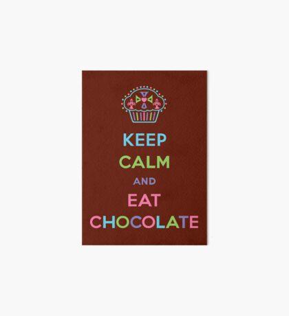 Keep Calm and Eat Chocolate Art Board