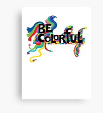 Be Colorful Canvas Print