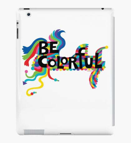Be Colorful iPad Case/Skin