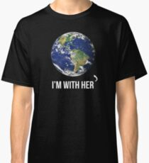 I'm With Her Mother Earth  Classic T-Shirt