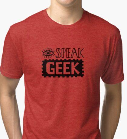 I Speak Geek Tri-blend T-Shirt