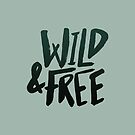 Wild & Free x Olive Green by Leah Flores