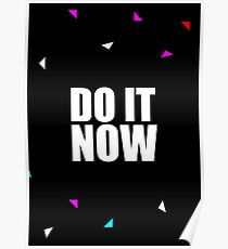 Do it now... Gym Motivational Quote (Party Style) Poster