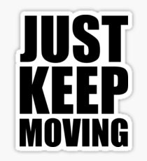 Just keep moving... Gym Motivational Quote (Party Style) Sticker