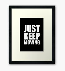 Just keep moving... Gym Motivational Quote (Party Style) Framed Print