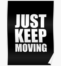 Just keep moving... Gym Motivational Quote (Party Style) Poster