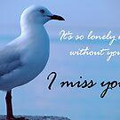 """""""I miss you"""" by ~ Fir Mamat ~"""