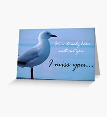 """I miss you"" Greeting Card"