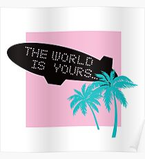 The world is yours ~ scarface Poster