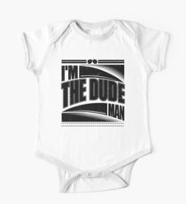 I'm The Dude Man One Piece - Short Sleeve
