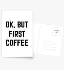 Ok, But First Coffee Postcards